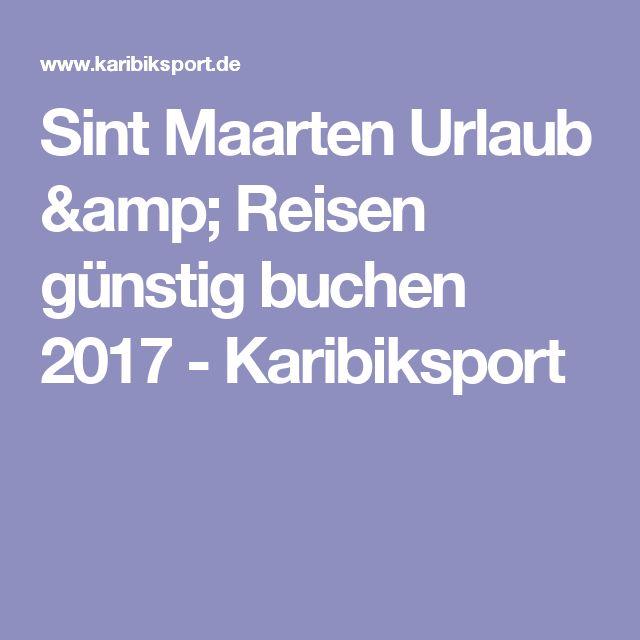Sint Maarten Urlaub & Reisen günstig buchen 2017 - Karibiksport