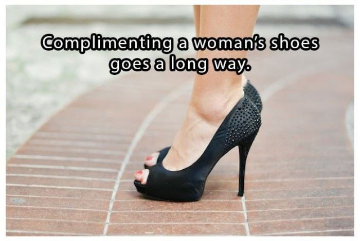 Complimenting a woman's shoes goes a long way | www.piclectica.com #piclectica