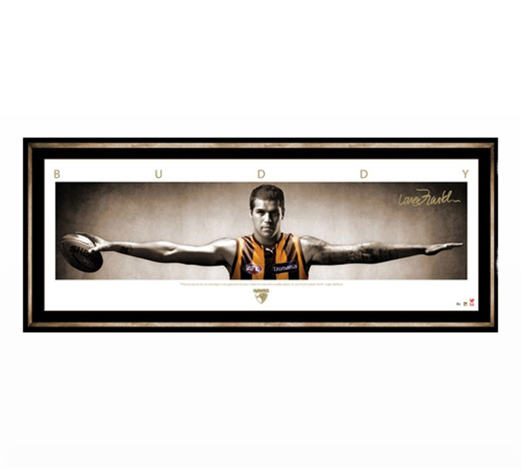 Lance 'Buddy' Franklin has achieved it all to date with 2 coleman medals, a premiership and who knows what more is to come. Buddy 'Wings' is personally signed lithograph licensed and endorsed by the Hawthorn Football Club, Players Association and AFL. This framed item is signed by Buddy and measures approx 1350mm x 570mm