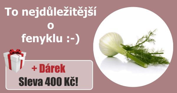 Vše o Fenyklu + dáreček 400 Kč :-)