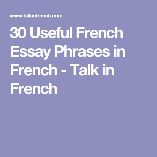 french essay introduction phrases The phrase dictionary category 'academic| opening' includes english-french translations of common phrases and expressions.
