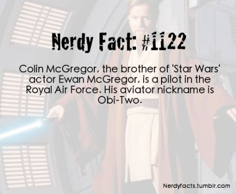 Colin McGregor, the brother of 'Star Wars' actor Ewan McGregor, is a pilot in the Royal Air Force. his aviator nickname is Obi-Two