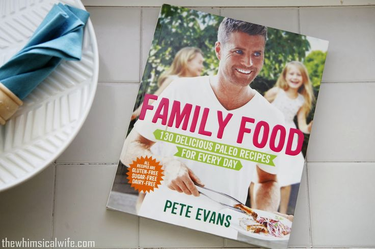 Book Review: Family Food by Pete Evans | The Whimsical Wife