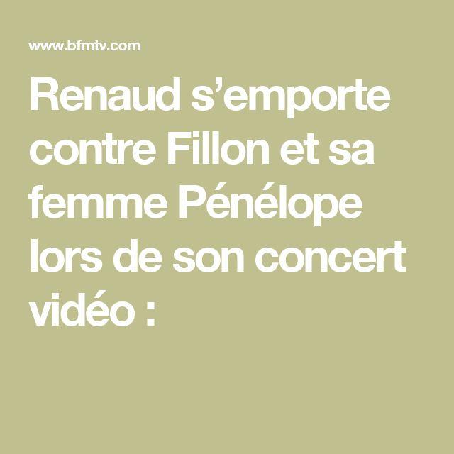 Renaud s'emporte contre Fillon et sa femme Pénélope lors de son concert vidéo :
