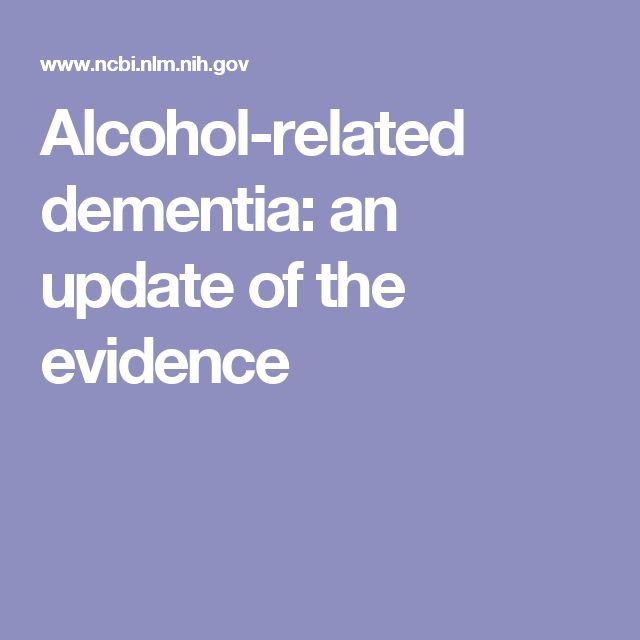Alcohol-related dementia: an update of the evidence