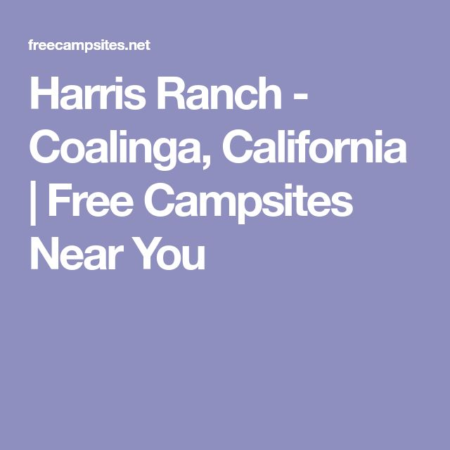 Harris Ranch - Coalinga, California | Free Campsites Near You