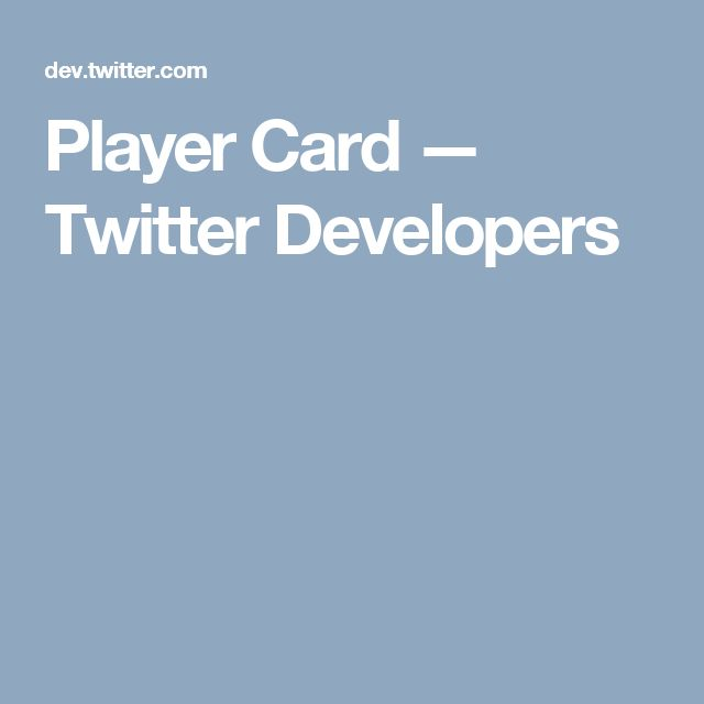 Player Card — Twitter Developers