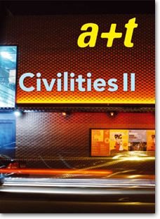 This second issue of Civilities is a selection of architectures that are closely related to their location. Some form part of urban regeneration projects while others represent public realm in the middle of a private territory or behave as simple centres of life in a deserted landscape. In other cases, the architecture is added to existing places, to memories and uses that become a stratus of new constructions.