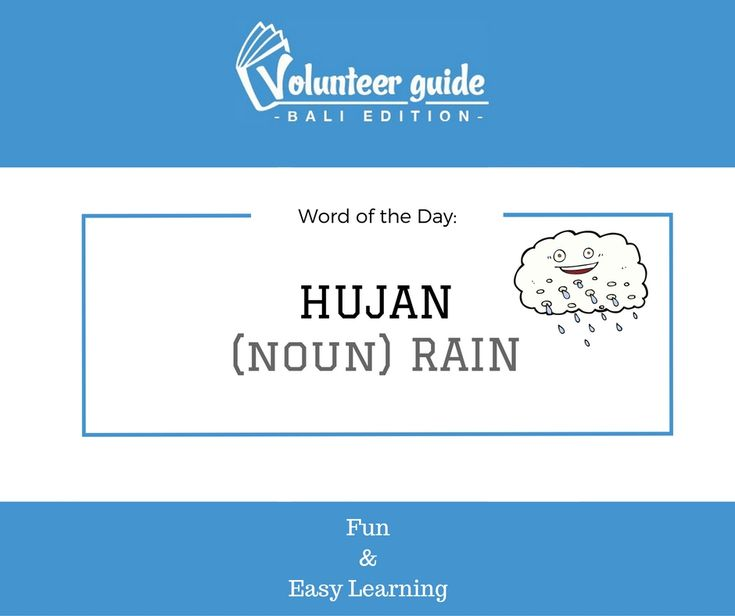 Hujan (hu-jan) means rain in a sentence you could say: Sedang hujan which means: it's raining. Learn more Indonesian: www.volunteerguidebali.com/learn-indonesian