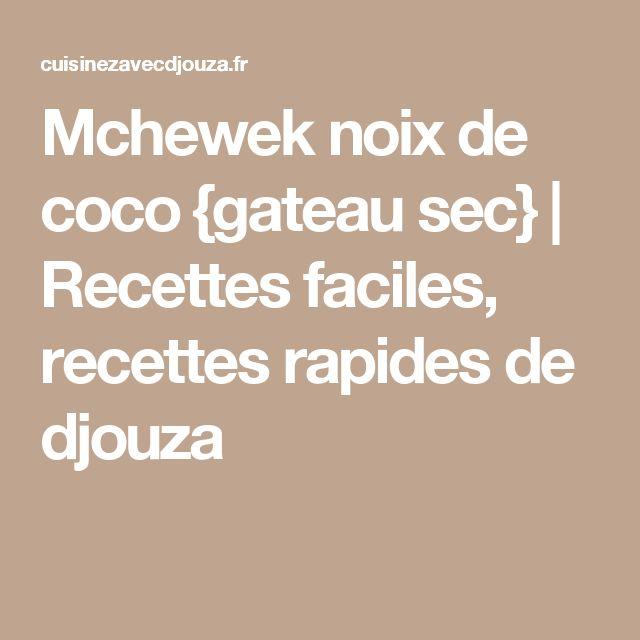 Mchewek noix de coco {gateau sec}   Recettes faciles, recettes rapides de djouza