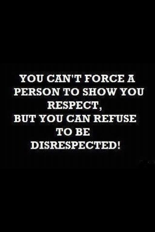 Refuse to be disrespected!