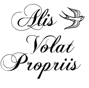 Alis Volat Propriis - My wish for you, look it up.