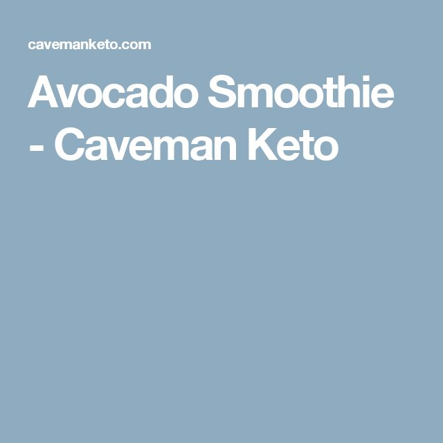 Avocado Smoothie - Caveman Keto
