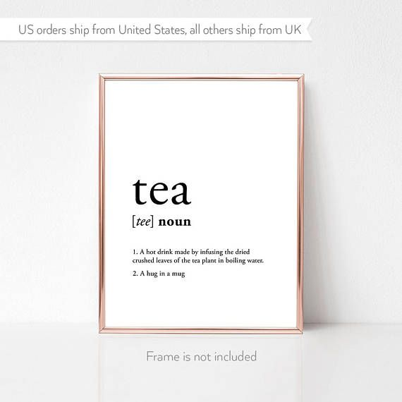 Etsy Affiliate Link Tea Quotes Funny Tea Quote Art Tea Quote Art Print Tea Definition Tea Drinker Gift Tea Quotes Tea Quotes Funny Sweet Tea Quotes