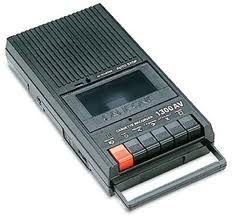 cassette tape player recorder...remember when you were taping and someone would come in and talk and you would have to restart....lol....