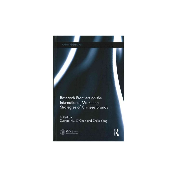 Research Frontiers on the International Marketing Strategies of Chinese Brands (Hardcover)
