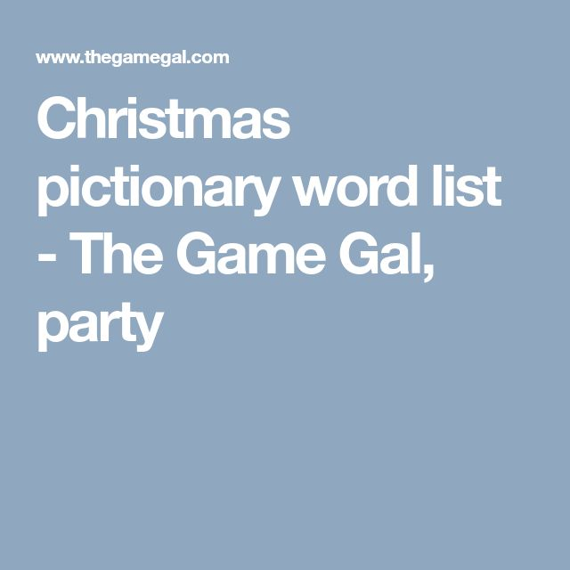 Christmas pictionary word list - The Game Gal, party