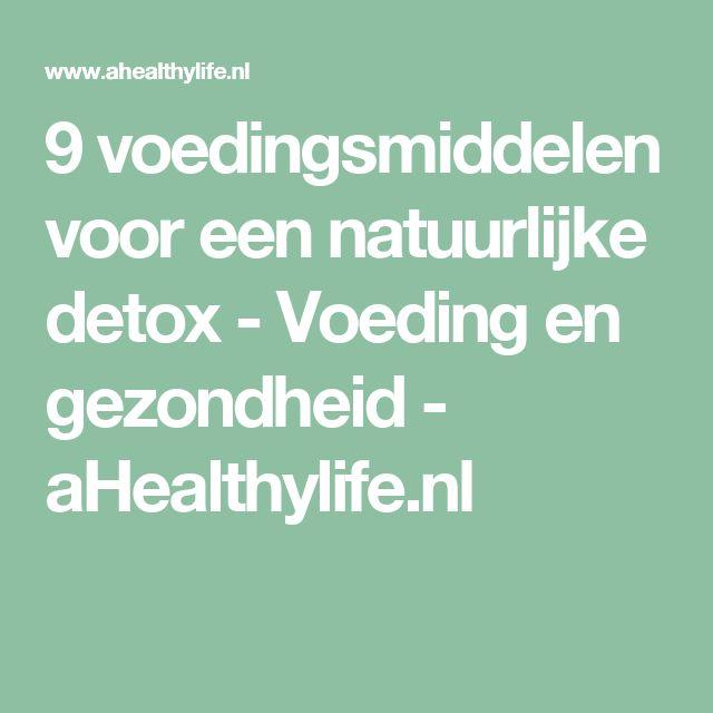 9 voedingsmiddelen voor een natuurlijke detox - Voeding en gezondheid - aHealthylife.nl