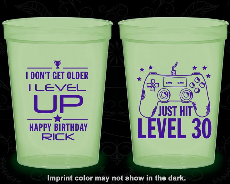 30th Birthday Glow in the Dark Cups, Video Game Birthday, I don't age, I level up, Glow Birthday Party (20179)