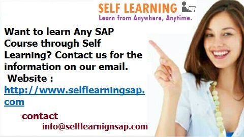 Want to learn Any SAP Course through Self Learning? Contact us for the information on our email.  Website : http://www.selflearningsap.com    We have the training solutions for the modules like SAP SD, CRM, QM, FIORI , BPC10 , HANA S4 simple finance,  MM ,  ABAP,  FICO,  APO, WM,  EWM , BO 4.1 , BI 7.3, PI 7.4,PP, HR/HSM , BASIS  HANA ,  ABAP Webdynpro & OOPs.