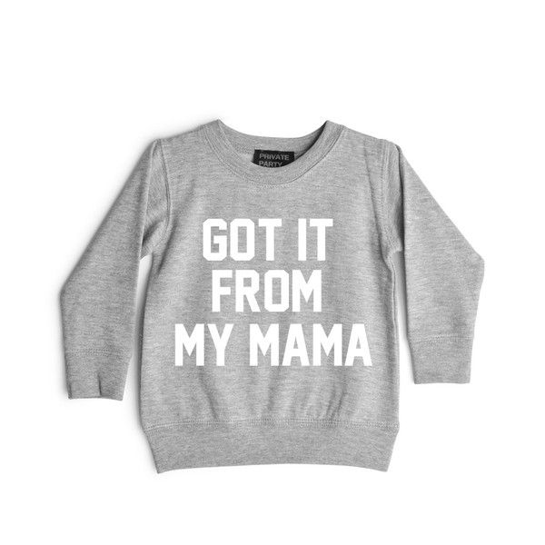 GOT IT FROM MY MOMMA [TODDLER SWEATSHIRT] | PRIVATE PARTY