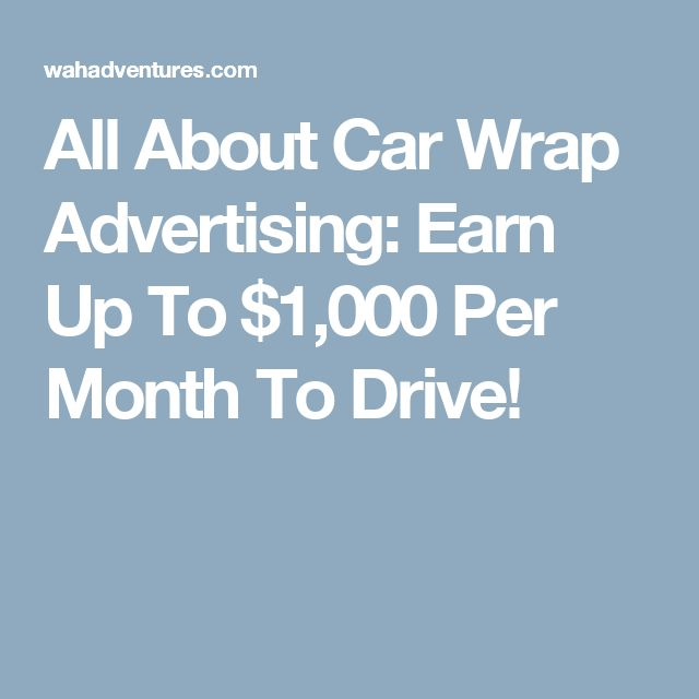 All About Car Wrap Advertising: Earn Up To $1,000 Per Month To Drive!