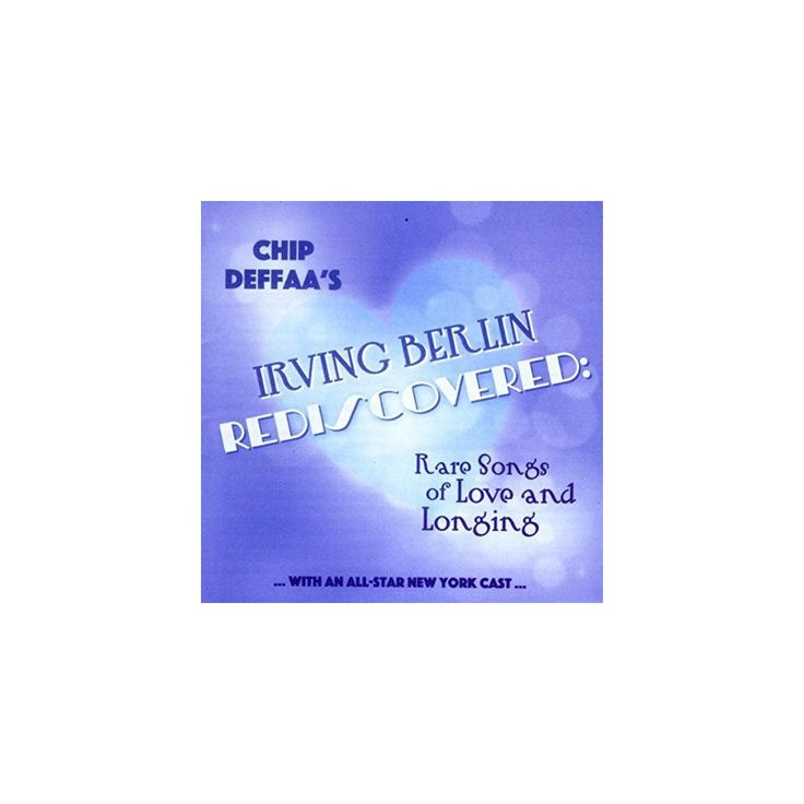 Chip Deffaa's Irving Berlin Rediscovered & Var - Chip Deffaa's Irving Berlin Rediscovered / Var (CD)