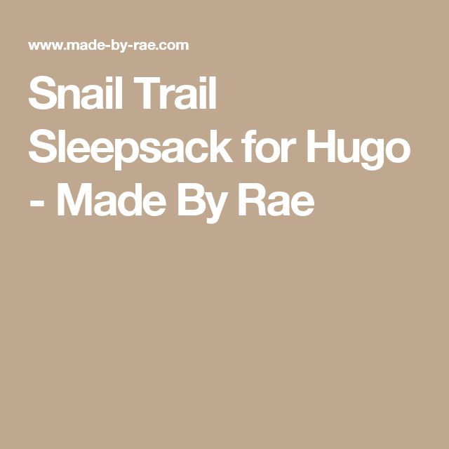 Snail Trail Sleepsack for Hugo - Made By Rae