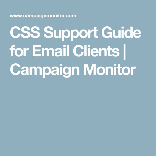 CSS Support Guide for Email Clients | Campaign Monitor