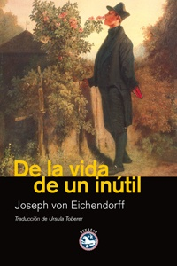 La vida de un inutil.Joseph von Eichendorff