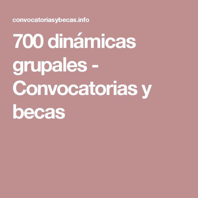 700 dinámicas grupales - Convocatorias y becas