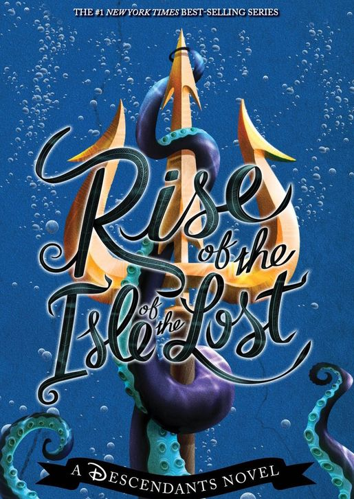Rise of the Isle of the Lost: A Descendants Novel - May 23 2017