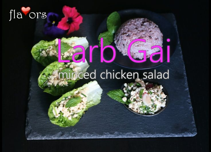 LARB GAI (Thai Minced Chicken Salad) CHICKEN LARB – Minced Chicken Salad   (Makes 4 servings).     Recipe on YouTube.  One of my favorite dishes - Larb is a very flavoursome minced meat salad from Laos and Northern Thailand that is extremely popular in Thai restaurants all over the world. There are different varieties of Larb using Pork, Chicken, Beef, Duck or Fish.  For vegetarians, mushrooms can be used as the main ingredient – and substitute soy sauce instead of the fish sauce.  Except…