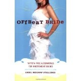 Offbeat Bride: Taffeta-Free Alternatives for Independent Brides (Paperback)By Ariel Meadow Stallings