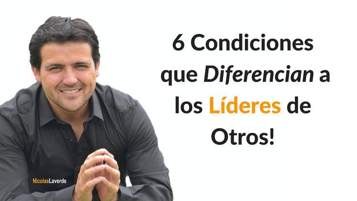6 Condiciones que Diferencian a los Líderes de Otros