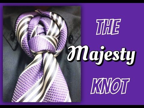 The Majesty Knot : How to tie a tie - YouTube