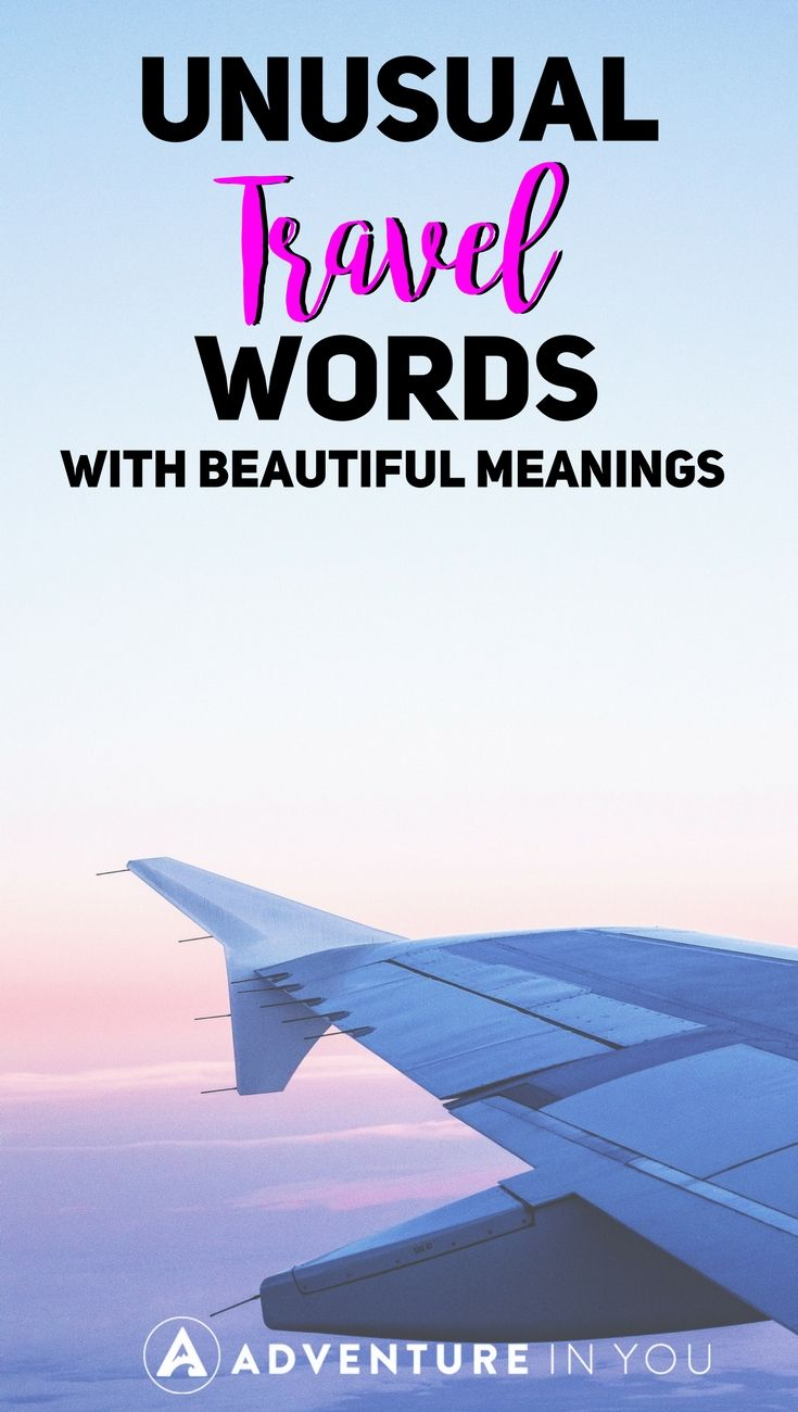 Travel Words | Looking for unusual travel words with beautiful meanings? These travel words will inspire you with wanderlust and will encourage you to keep exploring the world around you. #wanderlust #quotes #travel