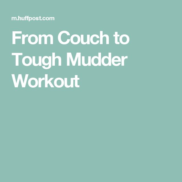 From Couch to Tough Mudder Workout