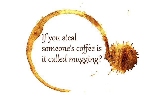 "Someone stealing your coffee is just cruel! #Coffee #Quote #MrCoffee ""I've been mugged!"""