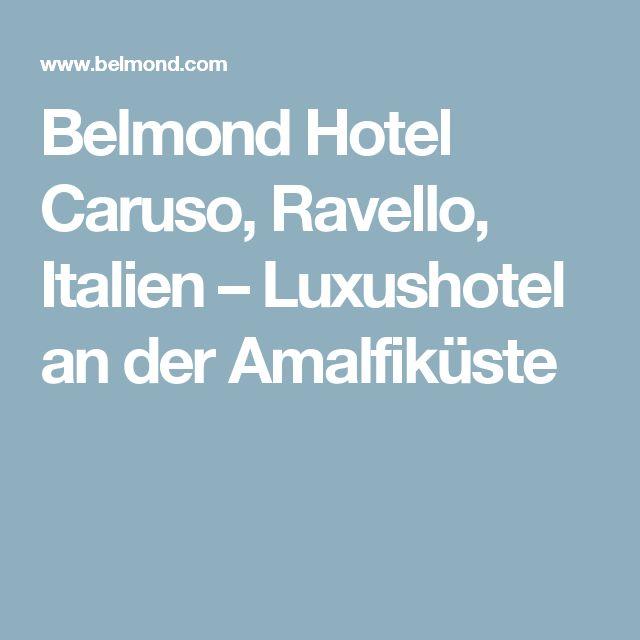 Belmond Hotel Caruso, Ravello, Italien – Luxushotel an der Amalfiküste