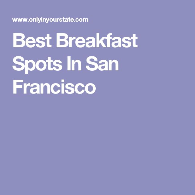 Best Breakfast Spots In San Francisco