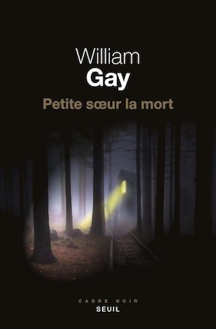 Petite sœur la mort - William Gay - Editions Seuil