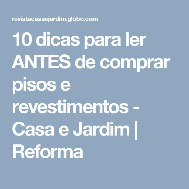 10 dicas para ler ANTES de comprar pisos e revestimentos  - Casa e Jardim | Reforma