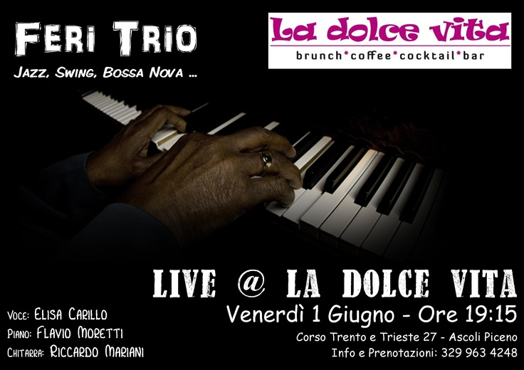 Feri Trio @ La Dolce Vita di Ascoli Piceno. Venerdì 1 giugno 2012, ore 19:15