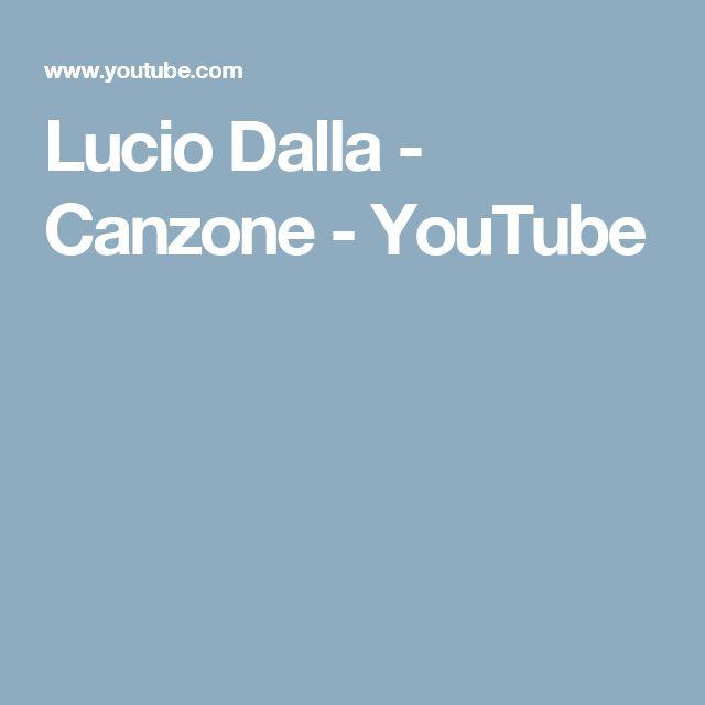 Lucio Dalla - Canzone - YouTube