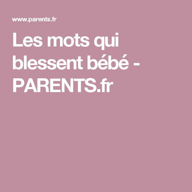 Les mots qui blessent bébé - PARENTS.fr