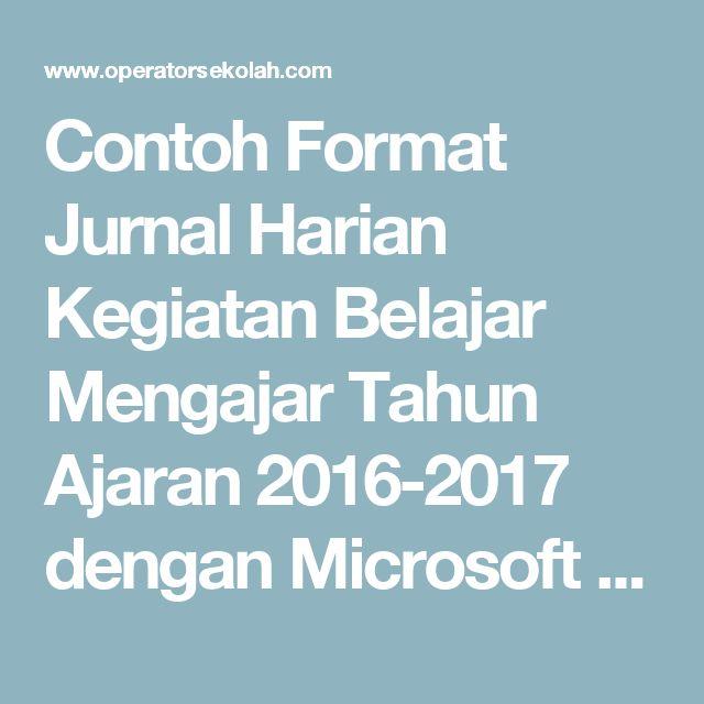 Contoh Format Jurnal Harian Kegiatan Belajar Mengajar Tahun Ajaran 2016-2017 dengan Microsoft Excel | Operator Sekolah