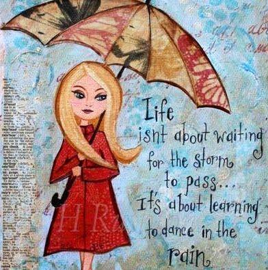 Rain quote via Carol's Country Sunshine on Facebook