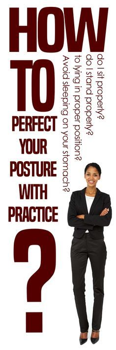 How to Perfect Your Posture With Practice