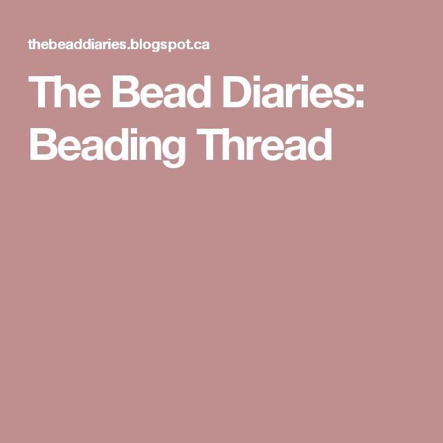The Bead Diaries: Beading Thread